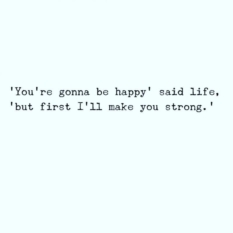 Imágenes De You Are Going To Be Happy Said Life But First